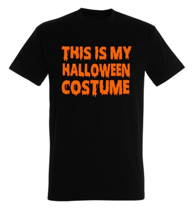 Déguishirt Halloween : T-shirt Déguisement This is my Halloween Costume (Ceci est mon déguisement d'Halloween)