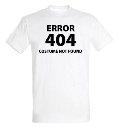 Déguishirt Humour : T-shirt Déguisement blanc Error 404 Costume not found (Erreur 404 déguisement non trouvé)