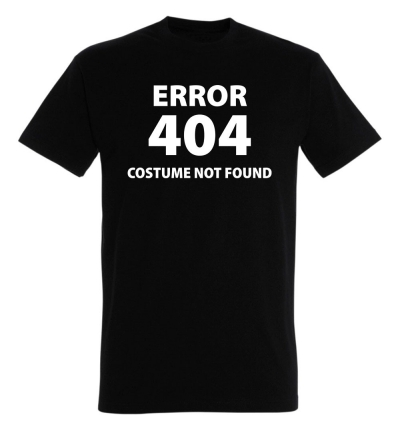 Déguishirt Humour : T-shirt Déguisement noir Error 404 Costume not found (Erreur 404 déguisement non trouvé)