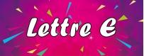 DéguiShirt.fr - Costumes & T-shirts déguisement Thème Lettre E